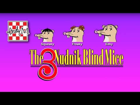 The 3 Nudnik Blind Mice
