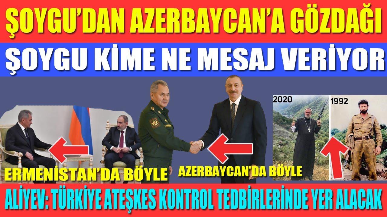 ŞOYGU'DAN AZERBAYCAN'A GÖZDAĞI / ALİYEV: TÜRKİYE ATEŞKES KONTROL TEDBİRLERİNDE YER ALACAK