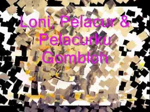 Loni, Pelacur & Pelacurku - Gombloh