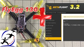 KingKong FlyEgg 130 upgrade to Betaflight 3.2 and Flight Test Number 2