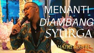 Menanti Di Ambang Syurga - by Haziq Rosebi ( Original by Allahyarham Dato Ahmad Jais)