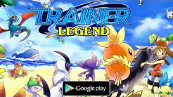 Trainer Legend Android Gameplay ᴴᴰ