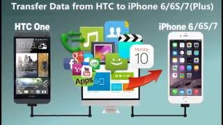 Transfer Music, SMS, Contacts, Photos, Video from HTC to iPhone 7/6S/6(Plus)