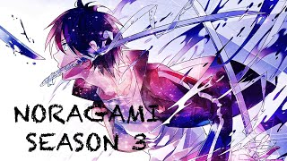 NORAGAMI SEASON 3 RELEASE DATE AND INFORMATION?!