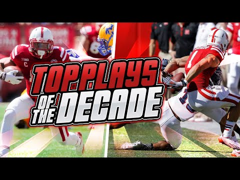 NEBRASKA'S TOP 10 PLAYS of the DECADE! | HUSKER FOOTBALL 2010's HIGHLIGHTS
