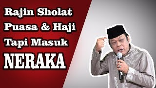 Download lagu Rajin Sholat Puasa & Haji Tapi Masuk Neraka - KH Zainuddin MZ