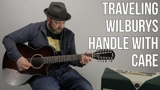 "Traveling Wilburys ""Handle With Care"" Guitar Lesson - Easy Acoustic Songs"