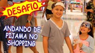 Comemoração 200k - DESAFIO ANDANDO DE PIJAMA NO SHOPPING