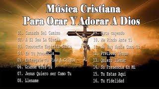 Intimidad Con Dios - 1 Hora y Media de la mejor música cristiana - Para Orar Y Adorar A Dios