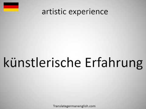 How to say artistic experience in German?