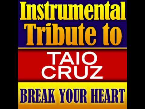 Break Your Heart - Taio Cruz Instrumental Tribute mp3