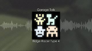 Garage Talk - Ridge Racer Type 4 | Pixitracker