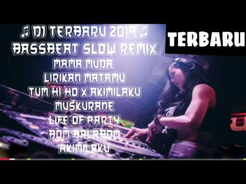 DJ BassBeat Terbaru - Mama Muda - Akimilaku - Muskurane  2019