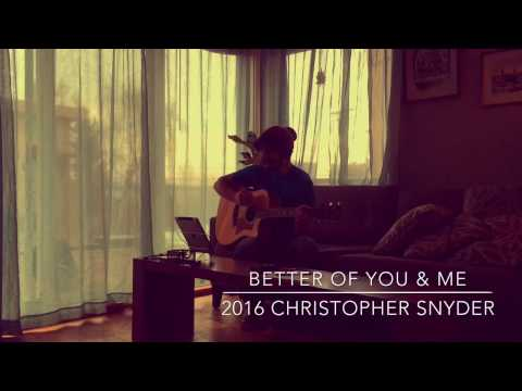 Better of You and Me - Chris Snyder 2016