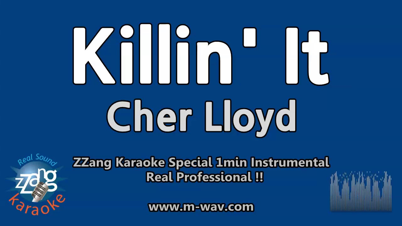 killin it cher lloyd karaoke s
