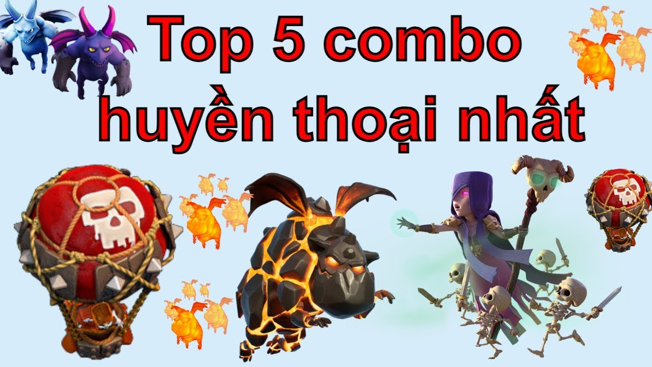 NMT | Clash of clans | Top 5 Combo huyền thoại nhất COC