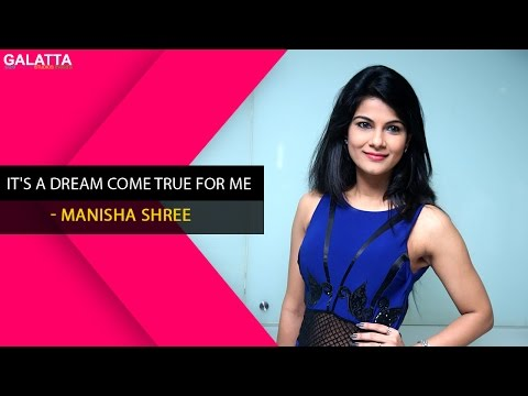 It's A Dream Come True For Me - Manisha Shree