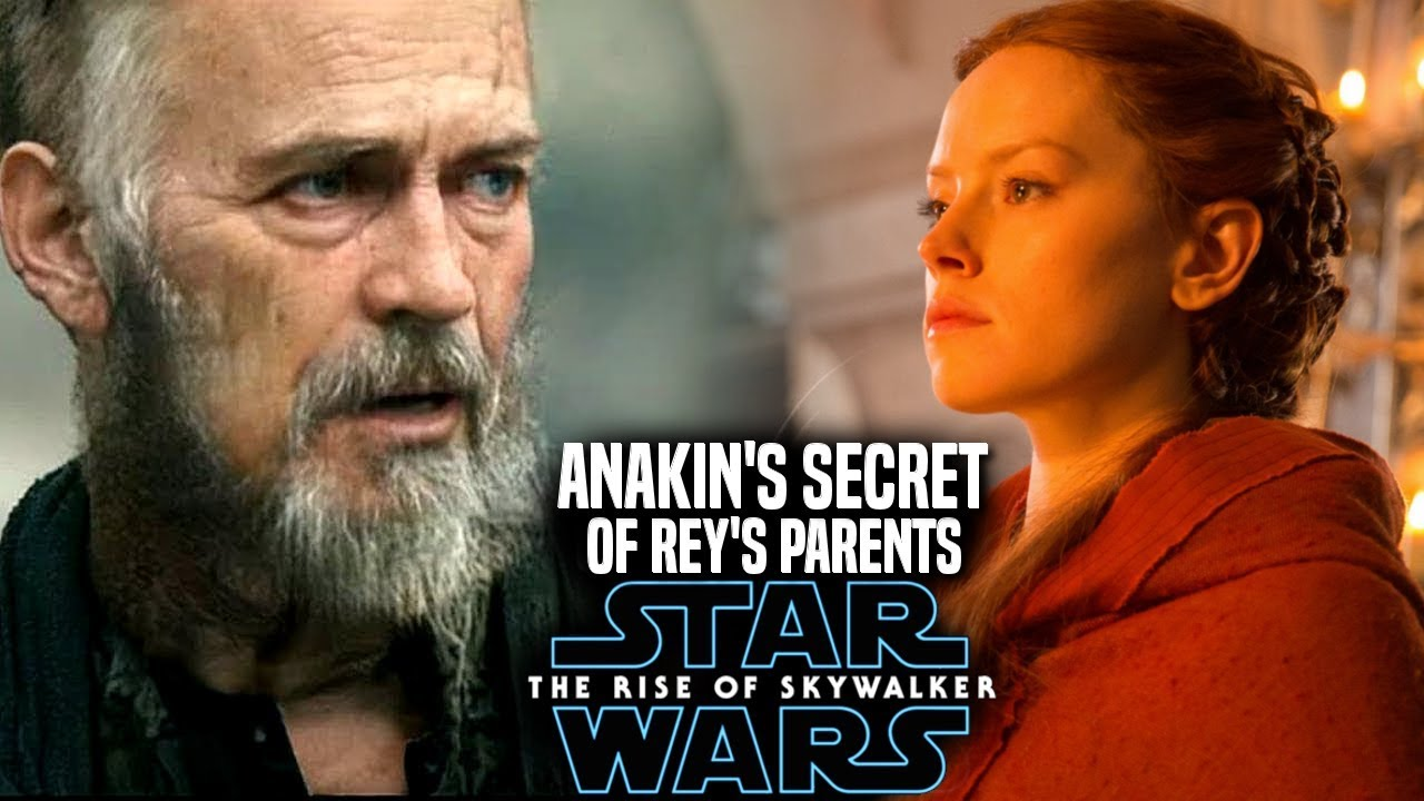 Anakin S Huge Secret Of Rey S Parents The Rise Of Skywalker Star Wars Episode 9 Youtube