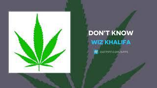 Wiz Khalifa - Don't Know (AUDIO)