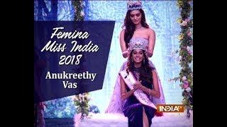 Miss India 2018 Anukreethy Vas on winning the prestigious title