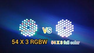 Par led 54 X 3 RGBW vs par led 54 X 3 full color.