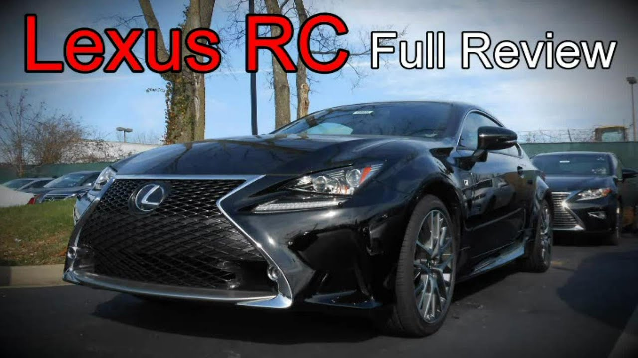 2016 lexus rc full review rc 200t 300 350 f sport youtube. Black Bedroom Furniture Sets. Home Design Ideas