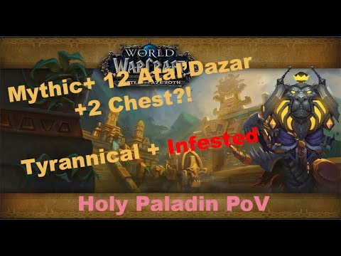 BFA Beta Mythic+ 12 Atal'dazar 2 Chest?! Tyrannical+Infested | Holy Paladin PoV