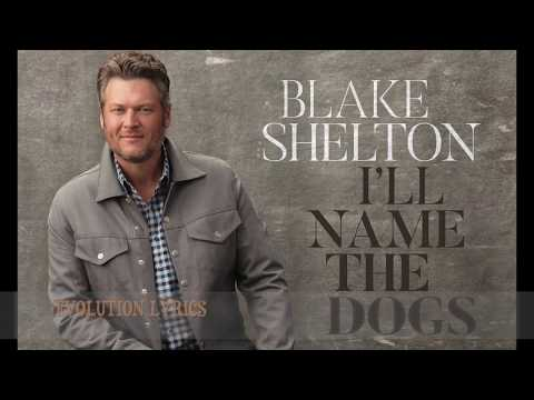 I'll Name The Dogs - Blake Shelton (Lyric Video)