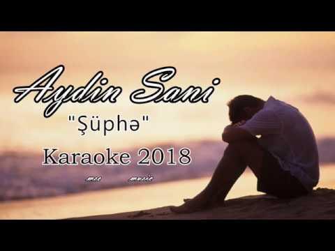 Aydin Sani Suphe karaoke 2018