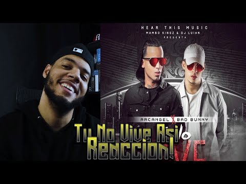 Tu no vive asi! Arcangel x Bad Bunny! Video oficial reaccion.