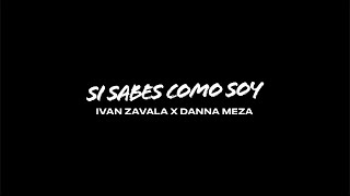 SI SABES COMO SOY - Ivan Zavala x Danna Meza