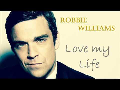 Love my life - Robbie Williams (Lyrics) - Heavy Entertainment Show