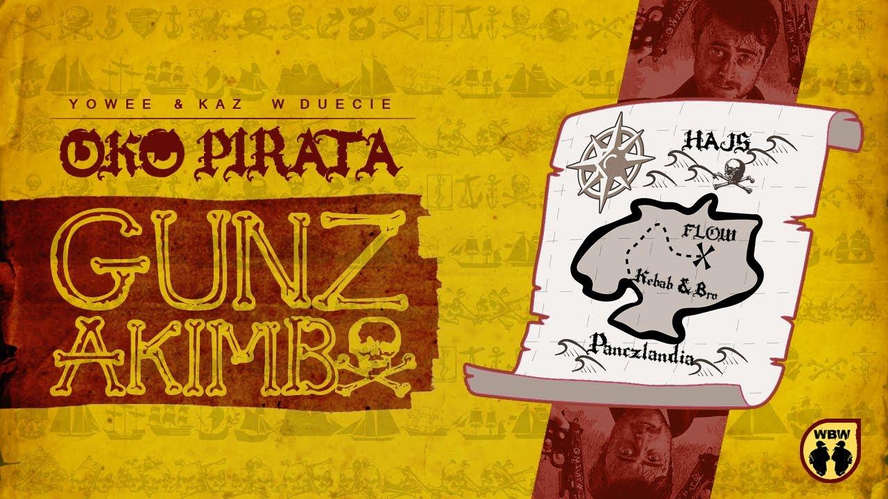 Yowee & Kaz (Oko Pirata) - Gunz Akimbo (prod. Fx-M)