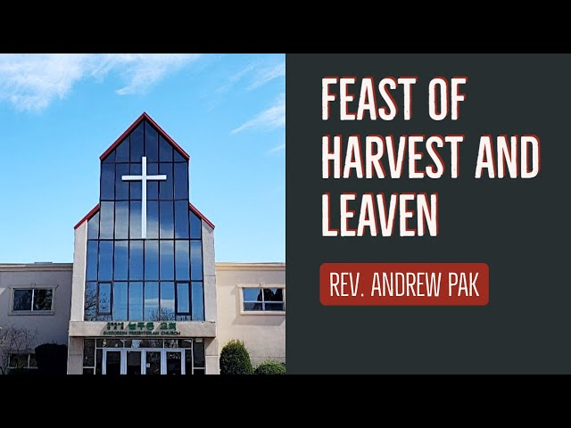 Feast of Harvest and leaven | Lord's Day | 7/5/2020