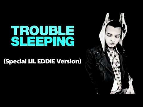 Lil Eddie - Trouble Sleeping [Special Lil...