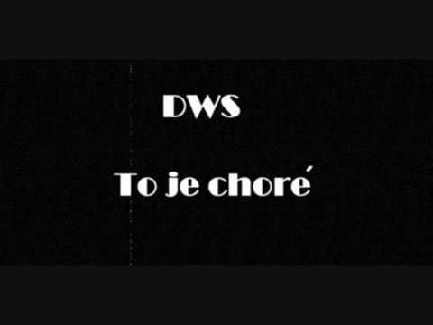 DWS - To je choré