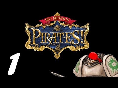 Let's Play Sid Meier's Pirates! - Episode 1 - Mr. Mildew