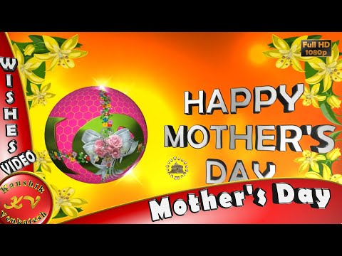 Happy Mother's Day 2017,Wishes,Whatsapp Video,Greetings,Animation,Messages,Quotes,Mom Day,Download