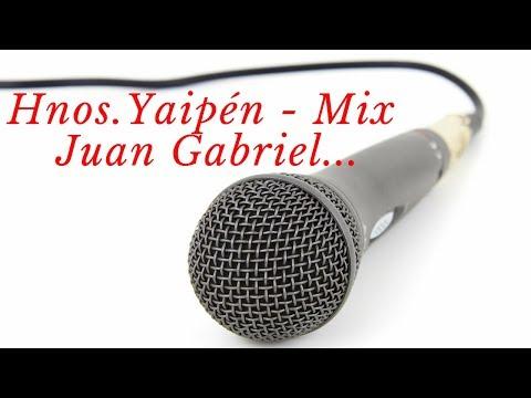 Hnos. Yaipén - Mix Juan Gabriel MP3 ♫