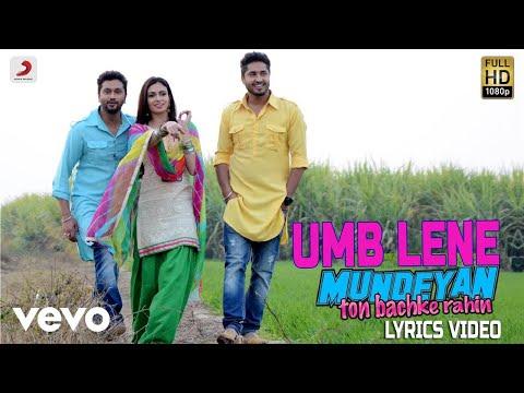 Umb Leine - Lyrics Video | Mundeyan Ton Bach Ke rahin Mp3