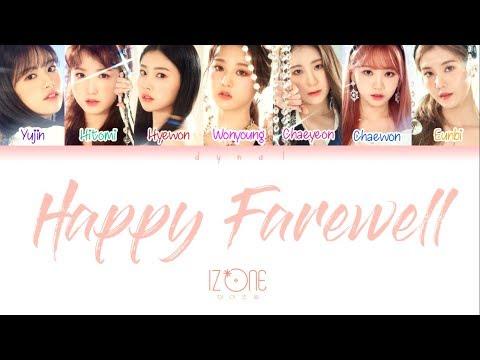 IZ*ONE (아이즈원) - 'HAPPY FAREWELL' (기분 좋은 안녕) (Color Coded Lyrics Eng/Rom/Han/가사)