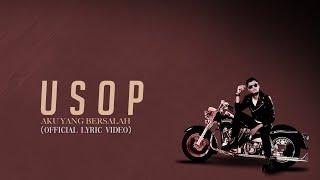 Usop - Aku Yang Bersalah [Official Lyric Video]