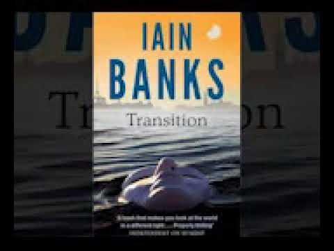Iain Banks   - Transition Part2