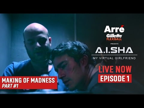 A.I.SHA My Virtual Girlfriend | Making Of Madness - Part 1 | An Arre Original Web Series