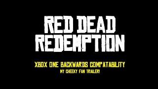 Red Dead Redemption XBOX ONE Backwards Compatability Fan Trailer