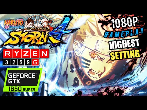 Naruto Shippuden Ultimate Ninja Storm 4 - Ryzen 3 3200G GTX 1650 SUPER & 16GB RAM Benchmark Gameplay |