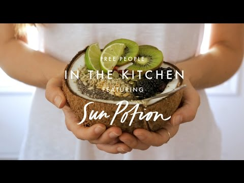 Smoothie Bowl Recipe ft. Sun Potion | In The Kitchen | Free People