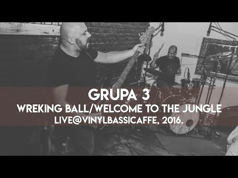Grupa 3 - Wrecking ball+Welcome to the jungle(live@Vinyl Bassicaffe)