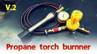 Propane torch burnner V2