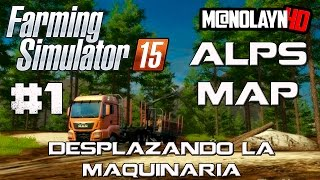 Farming Simulator 15 || Alps 15 map || Movimiento de maquinaria ||